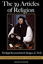 The 39 Articles of Religion: A Commentary With Introduction to Systematic Theology