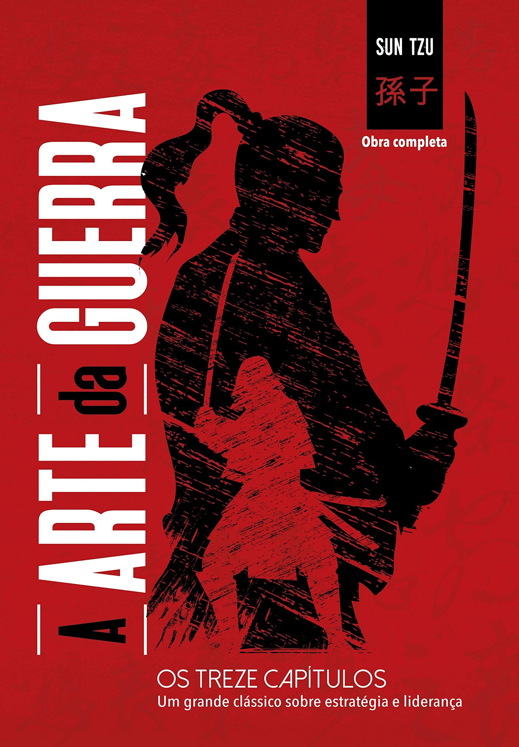 A arte da guerra (Clássicos da literatura mundial) (Portuguese Edition)