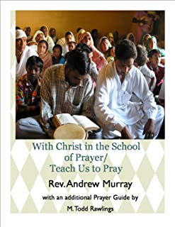 Andrew Murray - With Christ in the School of Prayer/Teach Us to Pray (All about Prayer)