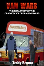 VAN WARS: The real story of the Glasgow Ice Cream Wars