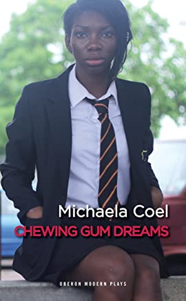 Chewing Gum Dreams (Oberon Modern Plays)