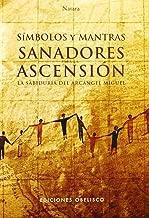 Simbolos y mantras sanadores para la ascension (Espiritualidad, metafisica y vida interior) (Spanish Edition)