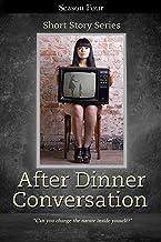 After Dinner Conversation - Season Four: After Dinner Conversation Short Story Series