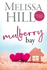 Mulberry Bay: An Escapist Seaside Romance (Melissa Hill Collection Book 1) Kindle Edition