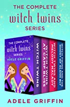 The Complete Witch Twins Series: Witch Twins, Witch Twins at Camp Bliss, Witch Twins and Melody Malady, and Witch Twins an...