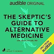 The Skeptic's Guide to Alternative Medicine