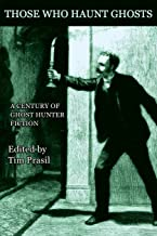 Those Who Haunt Ghosts: A Century of Ghost Hunter Fiction