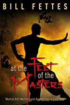 At the Feet of the Masters: Martial Arts Mentors and Apprentices in East Asia