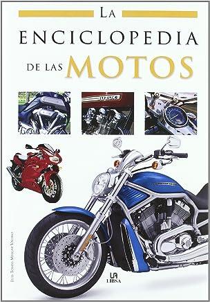 La enciclopedia de las motos / Motorcycles Encyclopedia (Spanish Edition)