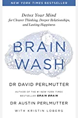 Brain Wash: Detox Your Mind for Clearer Thinking, Deeper Relationships and Lasting Happiness (English Edition) Formato Kindle