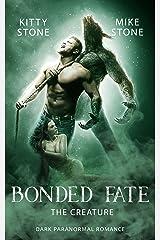 Bonded Fate - The Creature: Dark Paranormal Romance Kindle Ausgabe