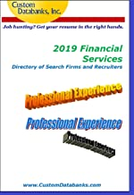 2019 Financial Services Directory of Search Firms and Recruiters: Job Hunting? Get Your Resume in the Right Hands