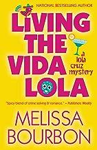Living the Vida Lola (A Lola Cruz Mystery Book 1)
