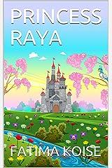 PRINCESS RAYA Kindle Edition