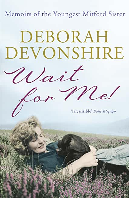 Wait For Me!: Memoirs of the Youngest Mitford Sister (English Edition)