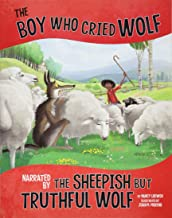 The Boy Who Cried Wolf, Narrated by the Sheepish But Truthful Wolf (The Other Side of the Fable)