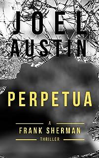 Perpetua: A Frank Sherman Novel (Frank Sherman Thrillers Book 3)