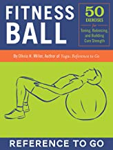 Fitness Ball: Reference to Go: 50 Exercises for Toning, Balance, and Building Core Strength