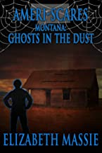 Ameri-Scares Montana: Ghosts in the Dust