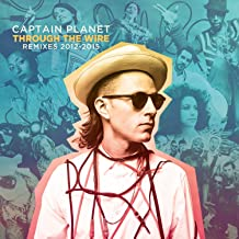 Captain Planet Presents: Through the Wire (Remixes 2012-2015)