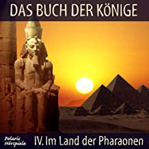 Im Land der Pharaonen: Das Buch der Könige 4