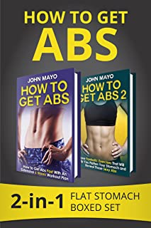 How to Get Abs: 2-in-1 Flat Stomach Boxed Set (Health, Flat Abs, How to Get Abs, How to Get Abs Fast, No Gym Needed Book 3)
