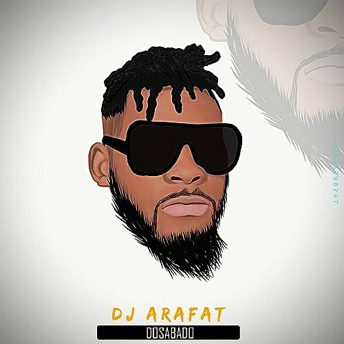 MP3 DOSABADO GRATUITEMENT DJ ARAFAT TÉLÉCHARGER