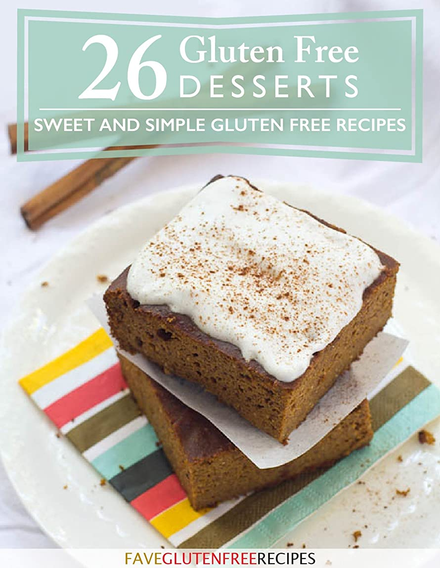 26 Gluten Free Desserts: Sweet and Simple Gluten Free Recipes (English Edition)