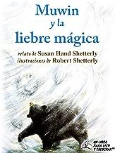 Muwin y la liebre mágica (Spanish Edition)