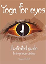 Yoga for eyes. Illustrated guide to improve vision.