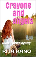 Crayons and Angels: A Miss Shirley Mystery