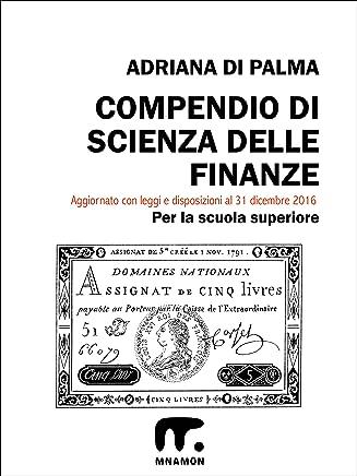 Compendio di Scienza delle Finanze (Compendio di Diritto pubblico e Scienza delle Finanze Vol. 2)