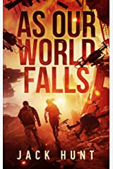 As Our World Falls: A Post-Apocalyptic Survival Thriller (Cyber Apocalypse Book 2) Kindle Edition