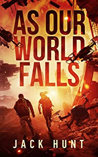 As Our World Falls: A Post-Apocalyptic Survival Thriller (Cy