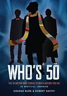 Who's 50: The 50 Doctor Who Stories to Watch Before You Die