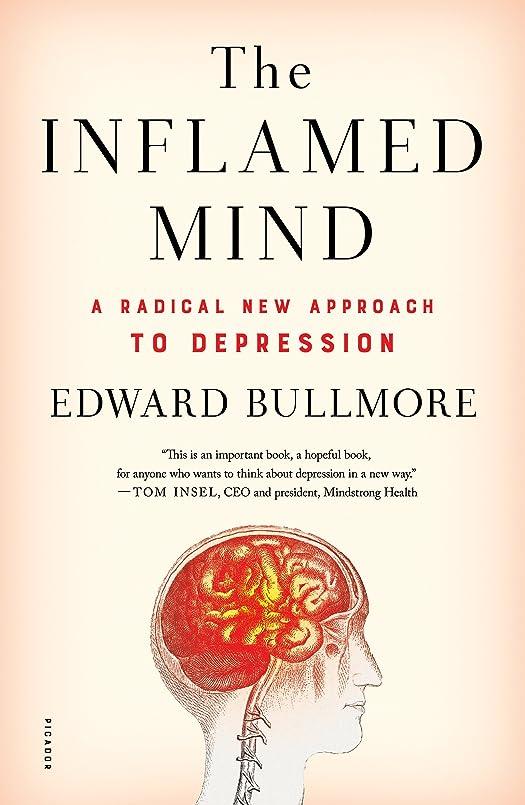囲い障害照らすThe Inflamed Mind: A Radical New Approach to Depression (English Edition)