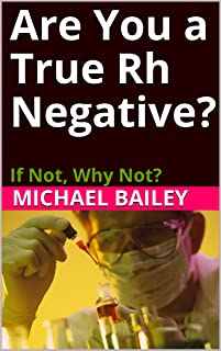 Are You a True Rh Negative?: If Not, Why Not?