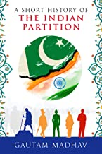 A Short History of The Indian Partition (English Edition)