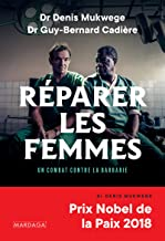 Réparer les femmes: Un combat contre la barbarie (HISTOIRE/ACTUALITE)
