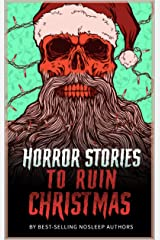 Horror Stories to Ruin Christmas: Serenity Falls Forever Kindle Edition