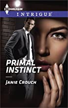 Primal Instinct: A Thrilling FBI Romance (Harlequin Intrigue Book 1489)
