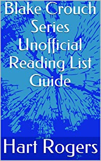 Blake Crouch Series Unofficial Reading List Guide (Hart Roger's Reading List Guides Book 7) (English Edition)