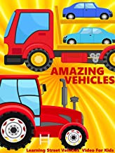 Amazing Vehicles - Learning Street Vehicles Video For Kids