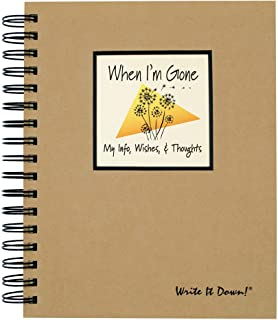 When I'm Gone - My Info, Wishes, Thoughts (A Must Have for You and Everyone You Know!)