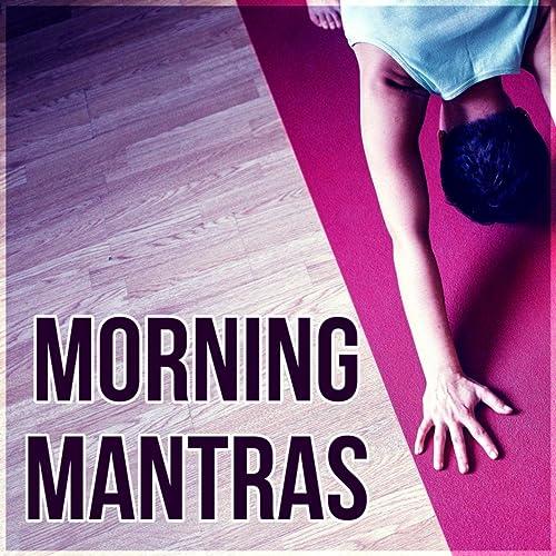 Morning Mantras - Meditation Music, Yoga Music, Spirituality, Hatha