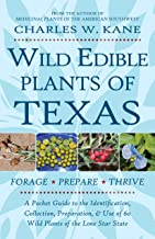 Wild Edible Plants of Texas: A Pocket Guide to the Identification, Collection, Preparation, and Use of 60 Wild Plants of the Lone Star State PDF
