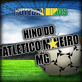 Futebal Hinos Present B.B.Brasil Group (Hino do Atletico Mineiro - Mg)