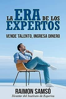 La Era de los Expertos: Vende Talento, Ingresa Dinero (Spanish Edition)