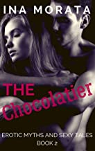 The Chocolatier (Erotic myths and sexy tales Book 2)