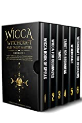 Wicca Witchcraft and Tarot Mastery: 6 Books in 1: Beginner's Guide to Learn the Secrets of Witchcraft with Wiccan Spells, Moon Rituals, and Tools Like ... Cards, Herbal, Candle and Crystal Magic Kindle Edition
